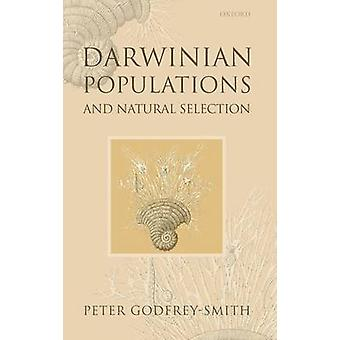 Darwinian Populations and Natural Selection by GodfreySmith & Peter