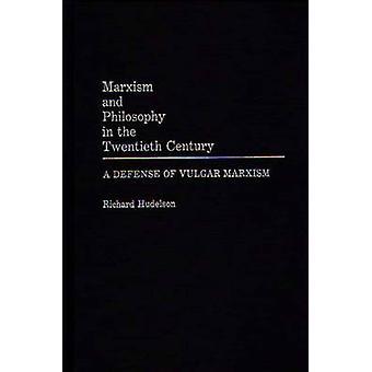 Marxisme en filosofie in de twintigste eeuw A verdediging van vulgaire marxisme door Hudelson & Richard