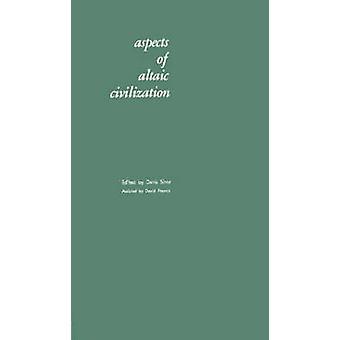 Aspekte der altaischen Zivilisation Verfahren der fünften Sitzung des ständigen internationalen Altaistic Conference Held an Indiana Universität Juni durch Sinor & Denis