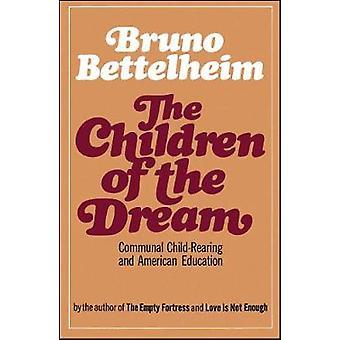 The Children of the Dream by Bettelheim & Bruno