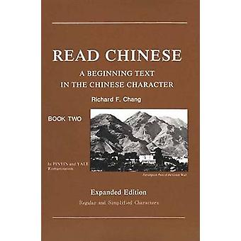 Read Chinese Book Two A Beginning Text in the Chinese Character by Chang & Richard F.