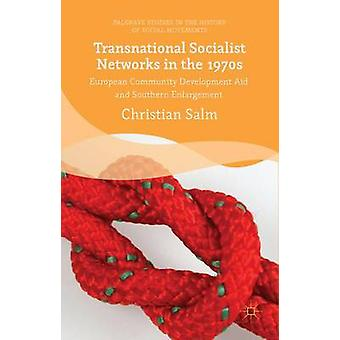 Transnational Socialist Networks in the 1970s by Salm & Christian