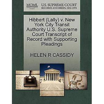 Hibbert Lally v. New York City Transit Authority U.S. Supreme Court Transcript of Record with Supporting Pleadings by CASSIDY & HELEN R