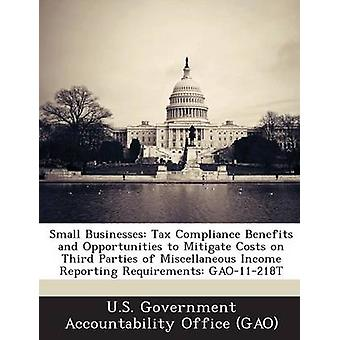 Small Businesses Tax Compliance Benefits and Opportunities to Mitigate Costs on Third Parties of Miscellaneous Income Reporting Require by U. S. Government Accountability Office