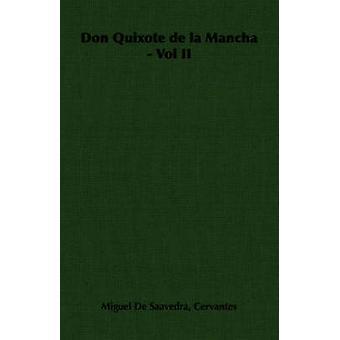 Don Quixote de La Mancha  Vol II by Cervantes & Miguel De Saavedra De Saavedr