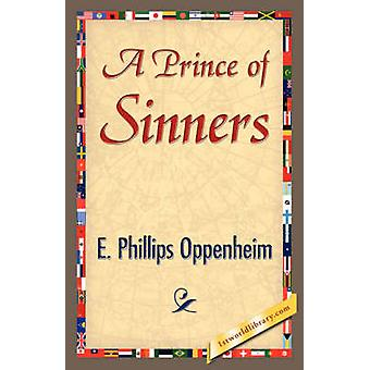 A Prince of Sinners by E. Phillips Oppenheim & Phillips Oppenhei