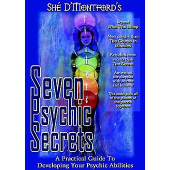 Seven Psychic Secrets by DMontford & Sh