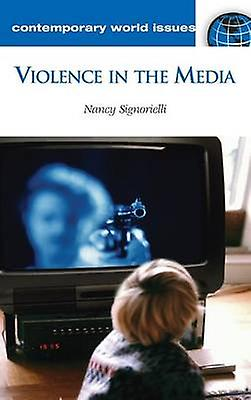 Violence in the Media A Reference Handbook by Signorielli & Nancy