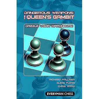 Dangerous Weapons The Queens Gambit by Palliser & Richard
