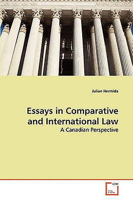 Essays in Comparative and International Law by Hermida Julian
