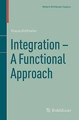 Integration  A Functional Approach by Bichteler & Klaus