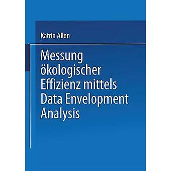 Messung kologischer Effizienz mittels dataanalys Envelopment av Allen & Katrin