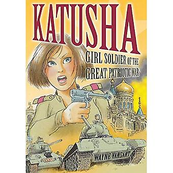 Katusha: Girl Soldier of the Great Patriotic War