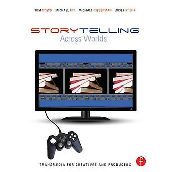 Storytelling Across Worlds - Transmedia for Creatives and Producers - O