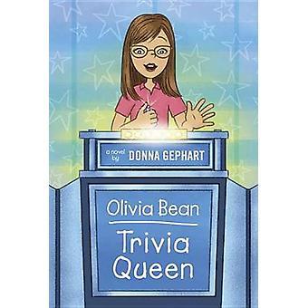 Olivia Bean - Trivia Queen by Donna Gephart - 9780375872617 Book