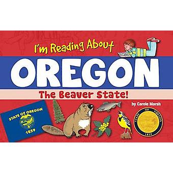 I'm Reading about Oregon by Carole Marsh - 9780635113627 Book