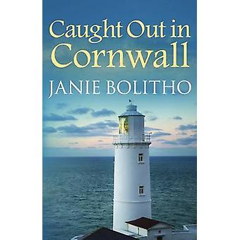 Caught Out in Cornwall by Janie Bolitho - 9780749019693 Book