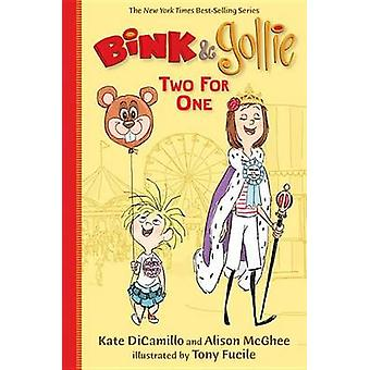 Bink & Gollie - Two for One by Kate DiCamillo - Alison McGhee - Tony F