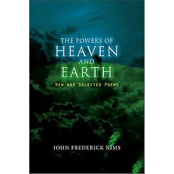 The Powers of Heaven and Earth - New and Selected Poems by John Freder