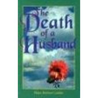 The Death of a Husband - Reflections for a Grieving Wife by Helen Reic