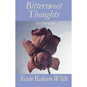 Bittersweet Thoughts - The Cycle of Life by Kevin Rakeen White - 97814