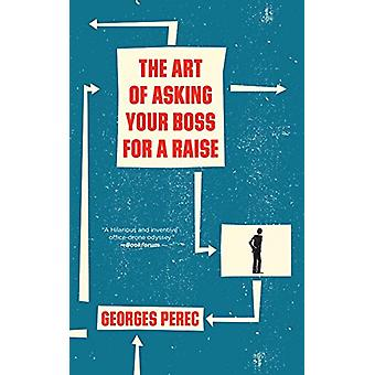 The Art of Asking Your Boss for a Raise by Georges Perec - Professor