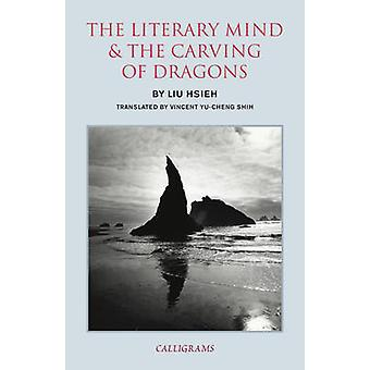The Literary Mind and the Carving of Dragons (Main) by Liu Hsieh - Vi