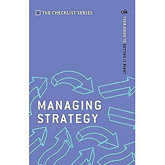 Managing Strategy: Your guide to getting it right (The Checklist Series: Step by step guides to getting it right)