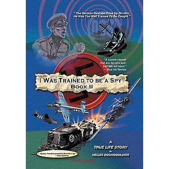 I Was Trained To Be A Spy Book II von Doundoulakis & Helias