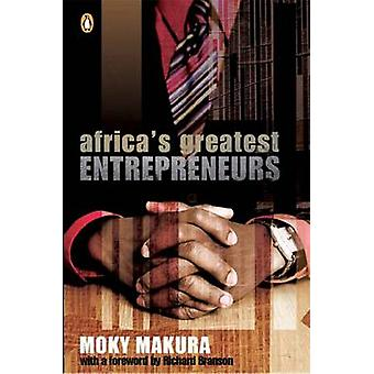 Africas Greatest Entrepreneurs by Moky Makura