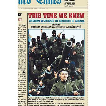 Den här gången visste vi västra Svaren till folkmordet i Bosnien av Cushman & Thomas