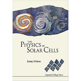 The Physics of Solar Cells (Series on properties of semiconductor materials) (Paperback) by Nelson Jenny