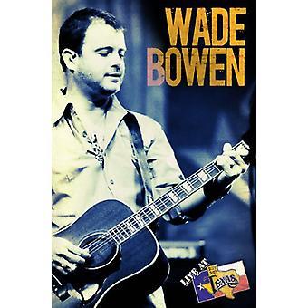 Wade Bowen - Live på Billy Bob's [DVD] USA import