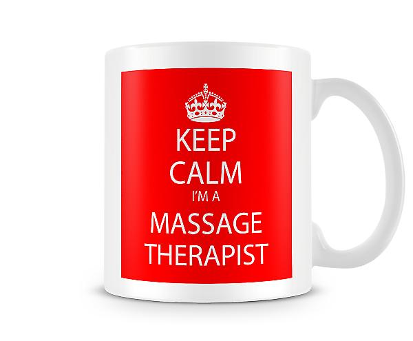 Keep Calm Im A Massage Therapist Printed Mug Printed Mug