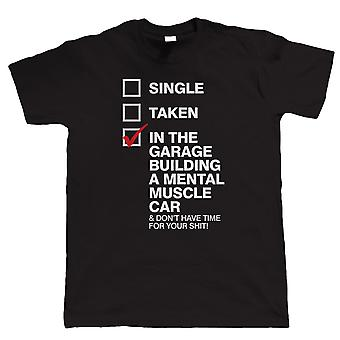 In The Garage Building A Mental Muscle Car Mens Funny T Shirt - American Hot Rod