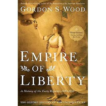 Empire of Liberty - A History of the Early Republic - 1789-1815 by Gor