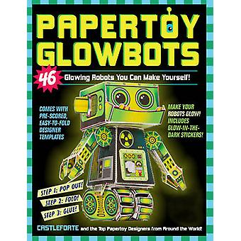 Papertoy Glowbots by Brian Castleforte - 9780761177623 Book