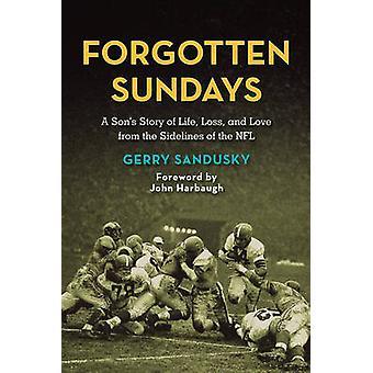 Glömda söndagar - en sons berättelse om livet - förlust- och kärlek från S