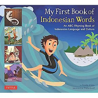 My First Book of Indonesian Words - An ABC Rhyming Book of Indonesian