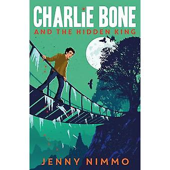 Charlie Bone and the Hidden King by Jenny Nimmo - 9781405280969 Book
