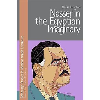 Nasser in the Egyptian Imaginary by Omar Khalifah - 9781474432184 Book