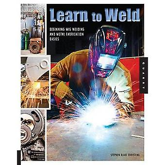 Learn to Weld - Beginning MIG Welding and Metal Fabrication Basics - I