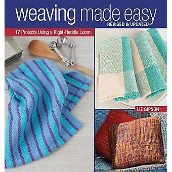 Weaving Made Easy - 17 Projects Using a Rigid-Heddle Loom (Revised and