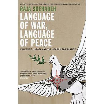 Language of War - Language of Peace by Raja Shehadeh - 9781781253762