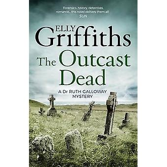 The Outcast Dead by Elly Griffiths - 9781786482167 Book