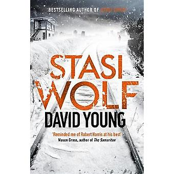 Stasi Wolf - A Gripping New Cold War Thriller for Fans of Child 44 by
