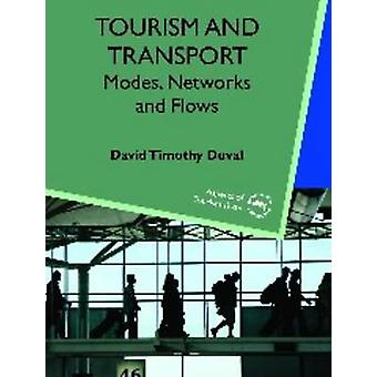 Tourism and Transport - Modes - Networks and Flows by David Timothy Du
