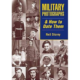 Military Photographs and How to Date Them by Neil R. Storey - 9781846