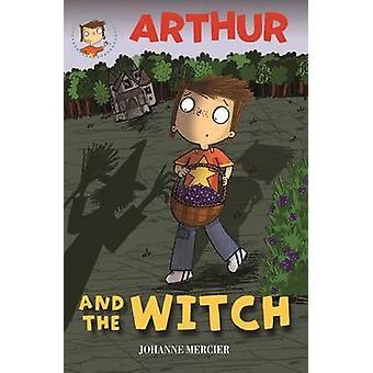 Arthur and the Witch by Johanne Mercier - Daniel Hahn - 9781907912207