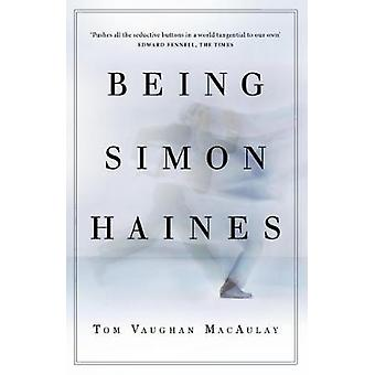 Being Simon Haines by Tom Vaughan MacAulay - 9781910453353 Book